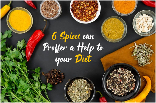 6 Spices can proffer a Help to your Diet