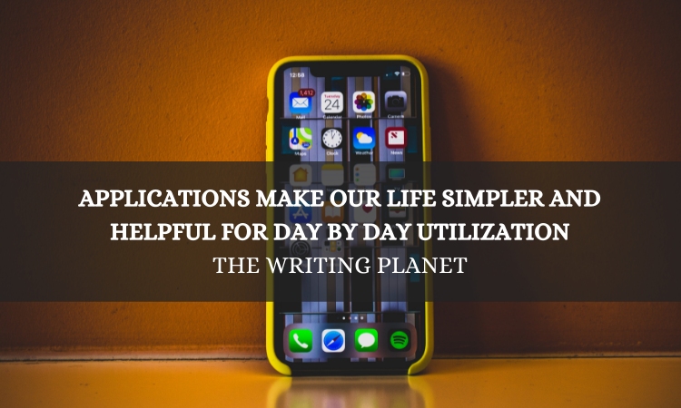 Applications make our life simpler and helpful for day by day utilization